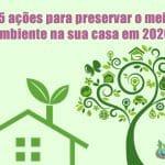 15 ações para preservar o meio ambiente em 2020