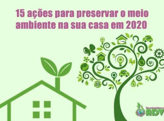 15 ações para preservar o meio ambiente na sua casa em 2020